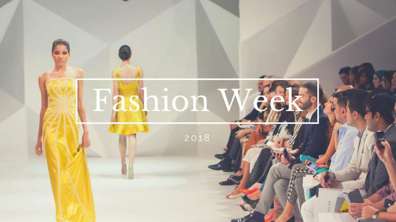 2018 Fashion Week: Quick guide